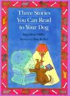 Three Stories You Can Read to Your Dog by Sara Swan Miller (Paperback, 2001)