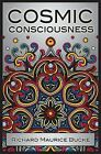 Cosmic Consciousness: A Study in the Evolution of the Human Mind by Richard Maurice Bucke (Paperback, 2011)
