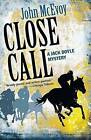 Close Call: A Jack Doyle Mystery by John McEvoy (Paperback, 2012)