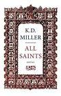 All Saints by K. D. Miller (Paperback, 2014)