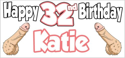 Personalised Willy Dick 32nd Birthday Banner Party Decorations Ladies Funny Rude