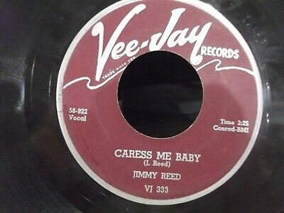 45$ JIMMY REED CARESS ME BABY / BABY WHAT DO YOU WANT ME ...