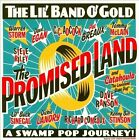 The Promised Land: A Swamp Pop Journey by Lil' Band O' Gold (CD, 2006, Room 609 Records)