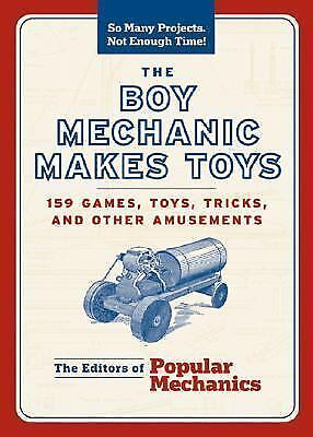 1 of 1 - The Boy Mechanic Makes Toys: 159 Games, Toys, Tricks, and Other Amusements (So M