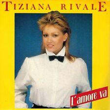 """TIZIANA RIVALE """"L'AMORE VA"""" CALABRESE GIZZI COSTANTINO PAOLINI ITALO DISCO NEW"""