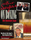 Bert Sugar on Boxing: The Best of the Sport's Most Notable Writer by Bert Randolph Sugar (Paperback, 2005)