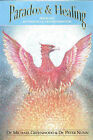 Paradox and Healing: Medicine, Mythology and Transformation by Michael Greenwood, Peter Nunn (Paperback, 1994)