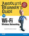 Absolute Beginner's Guide to Wi-Fi Wireless Networking by Harold Davis (Paperback, 2004)