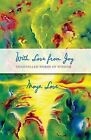 With Love from Joy: Channeled Words of Wisdom by Moya Love (Paperback / softback, 2013)