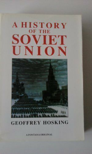 A History of the Soviet Union,Geoffrey Hosking- 9780006860006