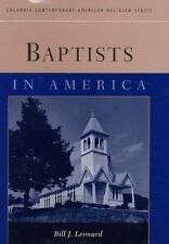 Baptists in America (Columbia Contemporary American Religion Series) by Leonard
