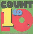 Count 1 to 10 by Kees Moerbeek (Hardback, 2011)