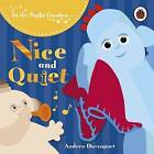 Nice and Quiet by BBC Books (Board book, 2010)