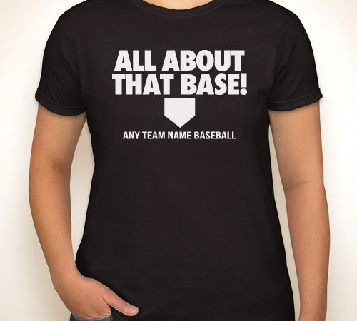 ALL ABOUT THAT BASE any team//any colors baseball bass  womens T-shirt S-3XL