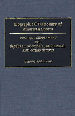 Biographical Dictionary of American Sports: 1992-1995 Supplement for Baseball,