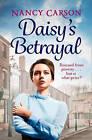 Daisy's Betrayal by Nancy Carson (Paperback, 2016)