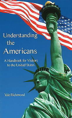 Very Good, Understanding the Americans: A Handbook for Visitors to the United St