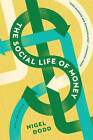 The Social Life of Money by Nigel Dodd (Paperback, 2016)