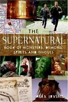 The supernatural Book Of Monsters, Spirits, Demons, And Ghouls By Alex Irvin , on Sale