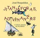 Jitanjaforas, Adivinanzas y Otros Juegos de Palabras by Jose Respaldiza (Hardback, 1997)