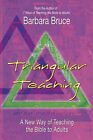 Triangular Teaching: A New Way of Teaching the Bible to Adults by Barbara Bruce (Paperback, 2007)