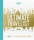Lonely Planet's Ultimate Travelist: The 500 Best Places on the Planet...Ranked by Lonely Planet (Hardback, 2015)