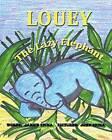 Louey the Lazy Elephant by Janice E Spina (Paperback / softback, 2013)