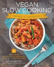 Vegan Slow Cooking for Two or Just for You: More than 100 Delicious One-Pot Meal