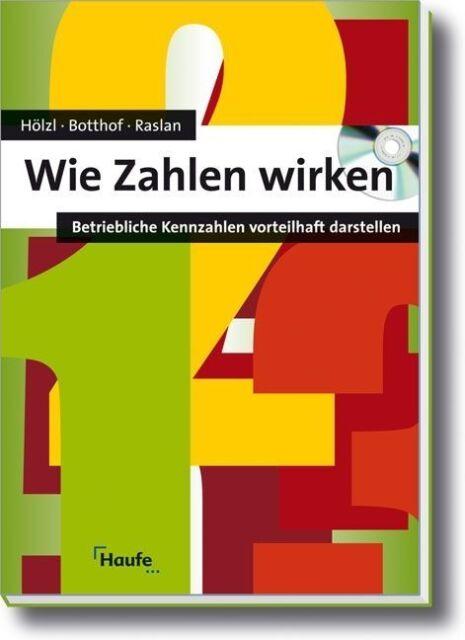 Wie Zahlen wirken: Betriebliche Kennzahlen vorteilhaft darstellen - Hein ... /3