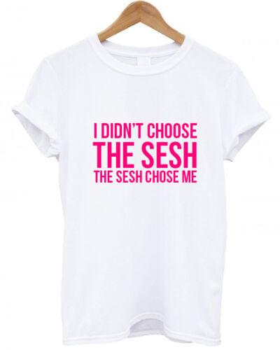 Funny Christmas present T Shirt THE SESH CHOSE ME I DIDN/'T CHOOSE THE SESH