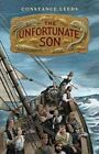 The Unfortunate Son by Constance Leeds (Hardback, 2012)