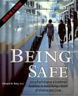 Being Safe: Using Psychological & Emotional Readiness to Avoid Being a Victim of Violence and Crime by Edward N Ross (Paperback / softback, 2001)