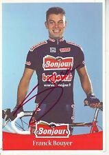 CYCLISME ** carte cycliste FRANCK BOUYER équipe BONJOUR 2001 signée