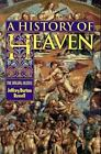 A History of Heaven : The Singing Silence by Jeffrey B. Russell (1997, Hardcover)