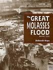 The Great Molasses Flood: Boston, 1919 by Deborah Kops (Paperback, 2015)