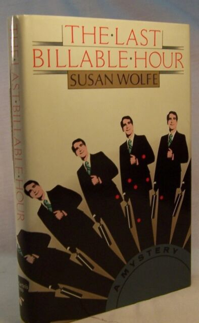 Susan Wolfe THE LAST BILLABLE HOUR First Edition THIRD printing Edgar Award