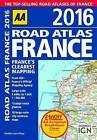 AA Road Atlas France: 2016 by AA Publishing (Spiral bound, 2015)