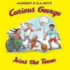 Curious George Joins the Team by H. A. Rey (Hardback, 2016)