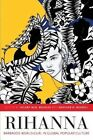 Rihanna: Barbados World Gurl in Global Popular Culture by University of the West Indies Press (Paperback, 2015)