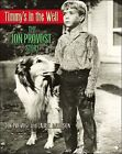 Timmy's in the Well : The Jon Provost Story by Jon Provost and Laurie Jacobson (2007, Hardcover)