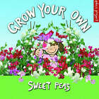 Grow Your Own Sweet Peas by Ley Honor Roberts (Paperback, 2005)