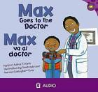 Max Goes to the Doctor/Max Va Al Doctor by Adria F Klein (CD-Audio, 2008)