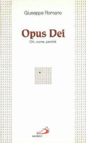 Giuseppe Romano: opus Dei chi come perchè ed.San Paolo A06