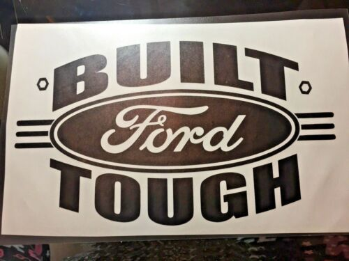 BUILT FORD TOUGH DECAL VINYL STICKER FOR PICK UPS CARS Auto Decals etc SUV/'S