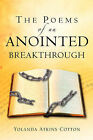 The Poems of an Anointed Breakthrough by Yolanda Atkins Cotton (Paperback / softback, 2004)