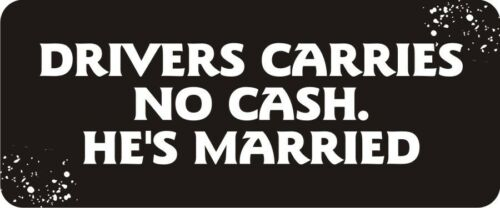 He/'s Married R BS136 Drivers Carries No Cash 3