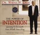 The Power of Intention: Learning to Co-Create Your World Your Way by Dr. Wayne W. Dyer (CD-Audio, 2004)