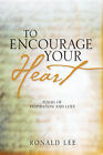 To Encourage Your Heart by Ronald Lee (Paperback / softback, 2005)