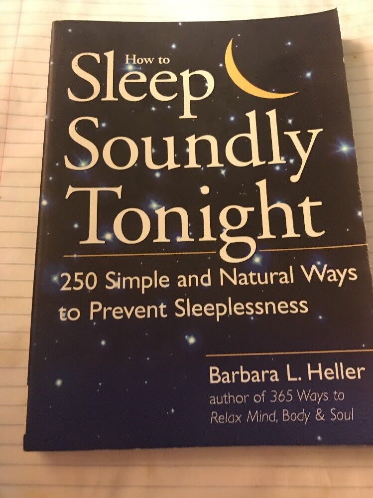 How to Sleep Soundly Tonight: 250 Simple & Natural Ways to Prevent Sleeplessness 1