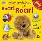 Noisy Peekaboo! Roar! Roar! by Dawn Sirett (Mixed media product, 2010)